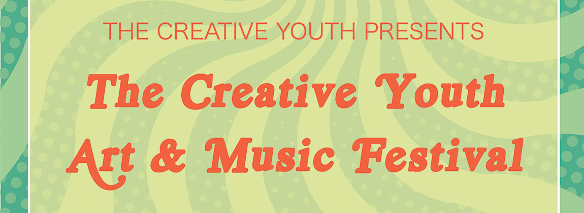 The Creative Youth Art & Music Festival
