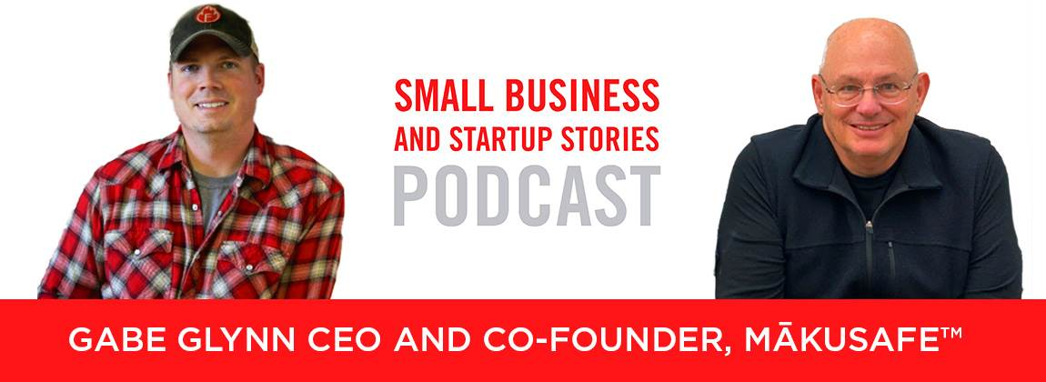 Episode 48: MakuSafe Waits to Deploy Product + Captures Game-Changing Data